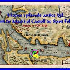 Libros: MAPES I PLÀNOLS ANTICS DEL PORT DE MAÓ I EL CASTELL DE SANT FELIP. VOL. 1: 1575-1756 (MAHON-MENORCA). Lote 210752145