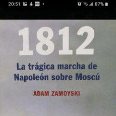 Libros: LA TRÁGICA MARCHA DE NAPOLEÓN SOBRE MOSCÚ. Lote 202025331