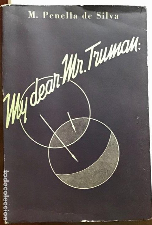MY DEAR MR. TRUMAN. M. PENELLA DE SILVA. 1951 (Libros Nuevos - Historia - Historia Moderna)