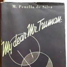 Libros: MY DEAR MR. TRUMAN. M. PENELLA DE SILVA. 1951. Lote 202915085