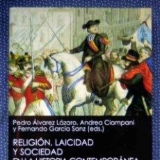 Libros: RELIGIÓN, LAICIDAD Y SOCIEDAD EN LA HISTORIA CONTEMPORÁNEA DE ESPAÑA, ITALIA Y FRANCIA. Lote 203841046