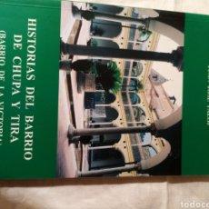 Livres: HISTORIAS DEL BARRIO DE CHUPA Y TIRA. Lote 204204847