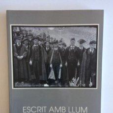 Libros: LIBRO ESCRIT AMB LLUM FOTOS: JOSEP I VALENTÍ CLAVEROL (ANDORRA 1902-1967) TEXTOS: PERE CANTURRI. Lote 206488576