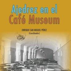 Libros: AJEDREZ EN EL CAFÉ MUSEUM (ENRIQUE SAN MIGUEL) F.U.E. 2020. Lote 207005545