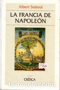 ALBERT SOBOUL - LA FRANCIA DE NAPOLEÓN (PRECINTADO) (Libros Nuevos - Historia - Historia Moderna)