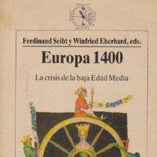 Libros: F. SEIBT Y W. EBERHARD (EDS.) - EUROPA 1400 (PRECINTADO). Lote 207276537