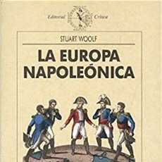 Libros: STUART WOOLF - LA EUROPA NAPOLEÓNICA. Lote 207276726