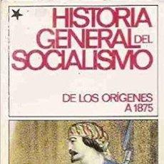Libros: HISTORIA GENERAL DEL SOCIALISMO - DE LOS ORÍGENES A 1875. Lote 207360932