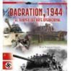 Libros: BAGRATION, 1944. EL TRIUNFO DEL ARTE OPERACIONAL GALLAND BOOKS 2020 GASTOS DE ENVIO GRATIS. Lote 207832762