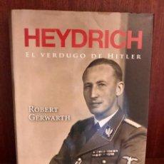 Livres: LIBRO - HEYDRICH EL VERDUGO DE HITLER DE ROBERT GERWARTH - LA ESFERA DE LOS LIBROS. Lote 209035323
