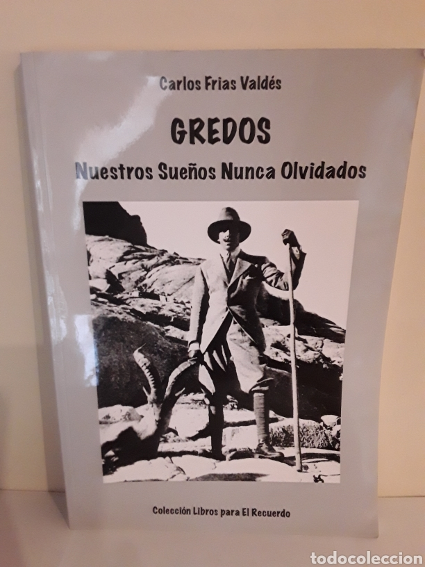 GREDOS NUESTROS SUEÑOS OLVIDADOS CARLOS FRIAS VALDES FIRMADO POR EL AUTOR (Libros Nuevos - Historia - Historia Moderna)