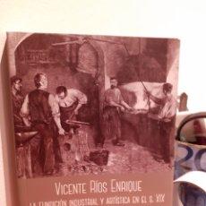 Libros: LA FUNDACIÓN INDUSTRIAL Y ARTÍSTICA EN EL SIGLO XIX. Lote 210184893
