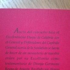Livres: AUCTO DEL CONCIERTO HIZO AL EXCELENTÍSIMO DUQUE DE CALABRIA . ACERCA DE LA FUNDACIÓN DE UN MONASTERI. Lote 210365105
