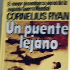 Libros: UN PUENTE LEJANO CORNELIUS RYAN EL MAYOR DESEMBARCO AÉREO DE LA SEGUNDA GUERRA MUNDIAL. Lote 210478835
