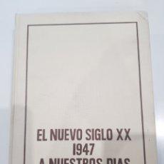 Libros: EL NUEVO SIGLO XX 1947 A NUESTROS DÍAS, 1979. Lote 210692342