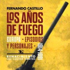 Libros: LOS AÑOS DE FUEGO.FERNANDO CASTILLO.. Lote 212228586