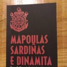 Libros: MAPOULAS, SARDIÑAS E DINAMITA (ANARQUISMO, A CORUÑA). Lote 277628623