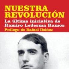 Libros: NUESTRA REVOLUCIÓN. LA ÚLTIMA INICIATIVA DE RAMIRO LEDESMA RAMOS GASTOS ENVIO GRATIS. Lote 213927720