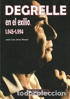 DEGRELLE EN EL EXILIO POR JOSE LUIS JEREZ RIESCO GASTOS DE ENVIO GRATIS (Libros Nuevos - Historia - Historia Moderna)