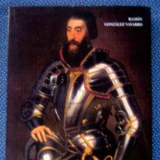 Libros: FERNANDO I. UN EMPERADOR ESPAÑOL EN EL SACRO IMPERIO (1503-1564) - GONZALEZ NAVARRO, RAMON. Lote 215583336