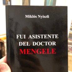 Livres: FUI ASISTENTE DEL DOCTOR MENGELE MIKLOS NYISZLI HOLOCAUSTO NAZI. Lote 216848912
