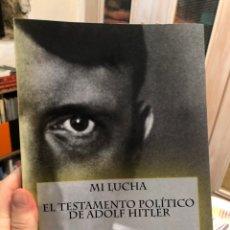 Livros: MI LUCHA EL TESTAMENTO POLÍTICO DE ADOLF HITLER HOLOCAUSTO NAZI. Lote 216849150