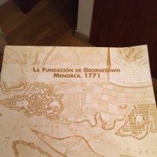 Libri: LA FUNDACIÓN DE GEORGETOWN MENORCA 1771. Lote 217163745