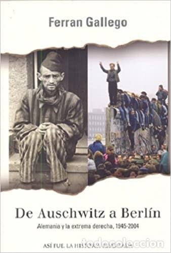 DE AUSCHWITZ A BERLIN (ASI FUE) (ESPAÑOL) TAPA DURA – 15 ABRIL 2005 DE FERRAN GALLEGO (AUTOR) (Libros Nuevos - Historia - Historia Moderna)