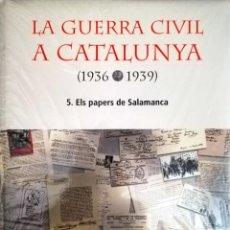 Livros: LA GUERRA CIVIL A CATALUNYA (1936-1939). 5. ELS PAPERS DE SALAMANCA. Lote 217544545