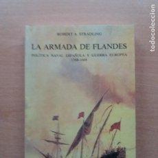 Libri: LA ARMADA DE FLANDES. ROBERT A. STRADLING. Lote 216611853