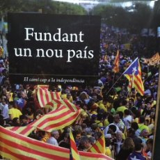 Libros: FUNDANT UN NOU PAIS - 1ª EDICIÓ 2014. Lote 218489716