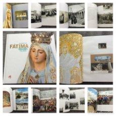 Libros: FÁTIMA, 100 ANOS, 1917, 2017 POR PAULO MENDES PINTO. MUY ILUSTRADO. HERMOSO EJEMPLAR. ENVIO GRÁTIS.. Lote 218541732
