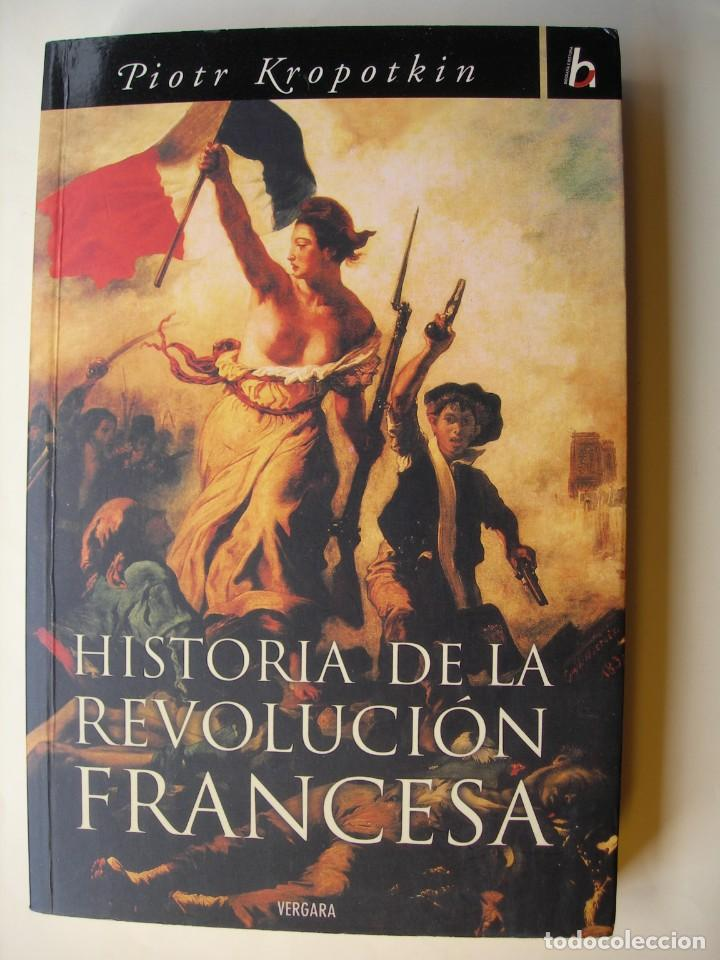 HISTORIA DE LA REVOLUCIÓN FRANCESA / PIOTR KROPOTKIN (Libros Nuevos - Historia - Historia Moderna)