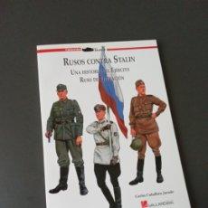 Libros: RUSOS CONTRA STALIN. UNA HISTORIA DEL EJERCITO RUSO DE LIBERACIÓN. GALLAND BOOKS. Lote 220926645