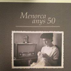 Libros: MENORCA ANYS 50 - VIDA QUOTIDIANA (...). Lote 221424938