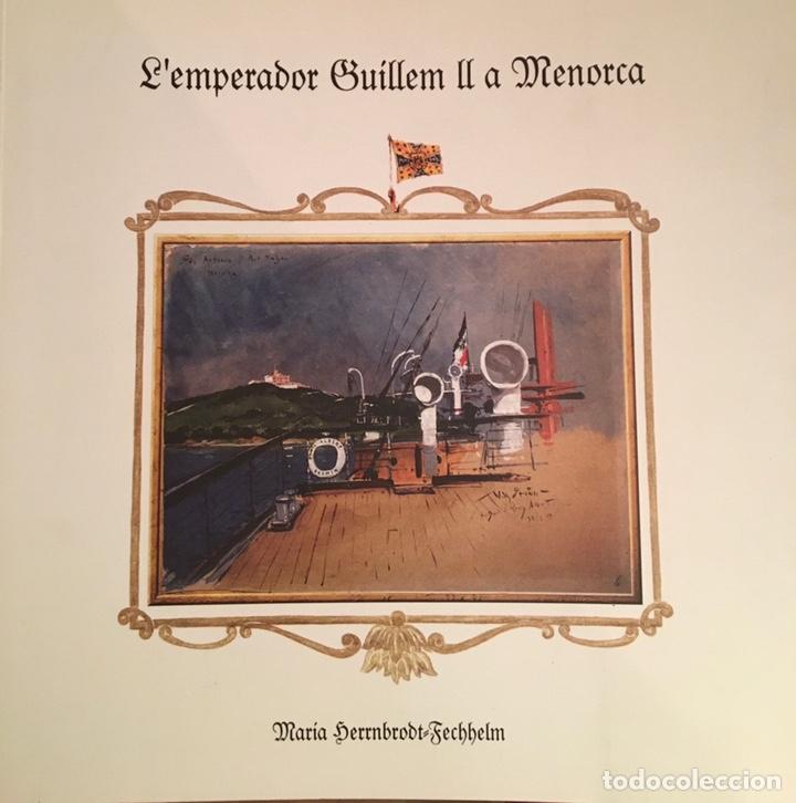 L'EMPERADOR GUILLEM II A MENORCA - MARIA HERRNBRODT-FECHELM (Libros Nuevos - Historia - Historia Moderna)