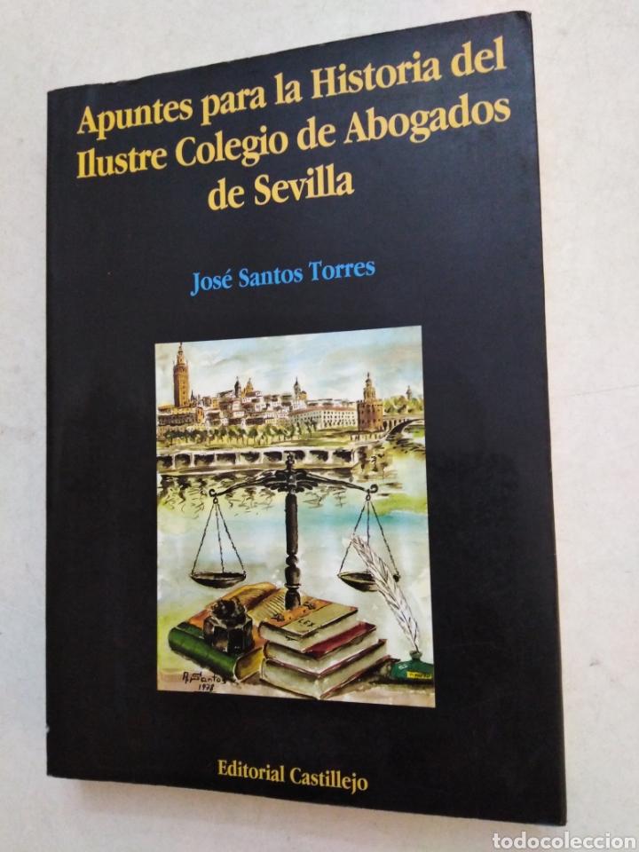 APUNTES PARA LA HISTORIA DEL ILUSTRE COLEGIO DE ABOGADOS DE SEVILLA (Libros Nuevos - Historia - Historia Moderna)
