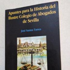 Libros: APUNTES PARA LA HISTORIA DEL ILUSTRE COLEGIO DE ABOGADOS DE SEVILLA. Lote 221723490