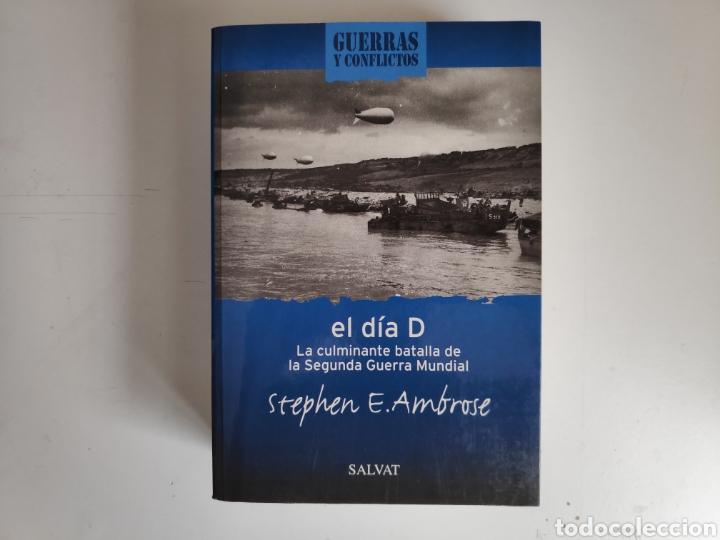 LIBRO. EL DIA D, STEPHEN E. AMBROSE (Libros Nuevos - Historia - Historia Moderna)
