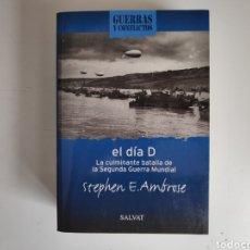 Libros: LIBRO. EL DIA D, STEPHEN E. AMBROSE. Lote 221782011