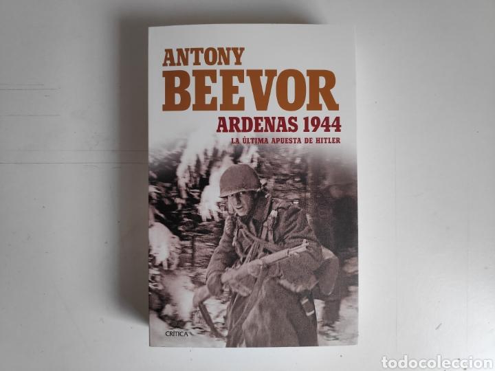 LIBRO. ANTONY BEEVOR, ARDENAS 1944 (Libros Nuevos - Historia - Historia Moderna)