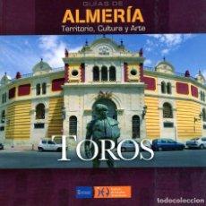 Libros: GUÍAS DE ALMERÍA.TOROS,125 ANIVERSARIO DE LA LAZA DE TOROS DE ALMERÍA. ANTONIO SEVILLANO MIRALLES. Lote 222058101