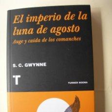 Libri: EL IMPERIO DE LA LUNA DE AGOSTO / S. C. GWYNNE. Lote 222087493
