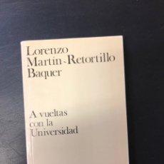 Libros: A VUELTAS CON LA UNIVERSIDAD LORENZO MARTÍN RETORTILLO. Lote 222230612