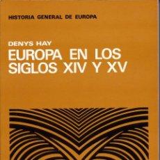 Libros: EUROPA EN LOS SGLOS XIV Y XV (DENIS HAY). Lote 222472011