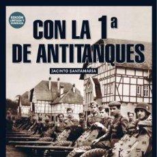 Libros: CON LA 1ª DE ANTITANQUES AUTOR: JACINTO SANTAMARÍA DÍEZ PRIMERA DIVISION AZUL. Lote 222539190