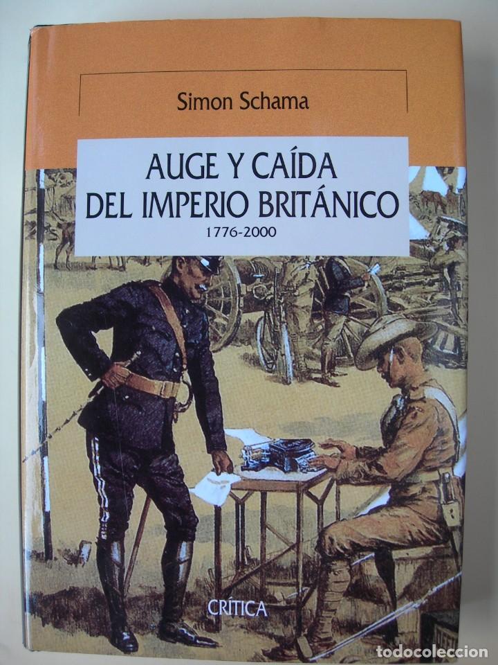AUGE Y CÍIDA DEL IMPERIO BRITÁNICO 1776-2000 / SIMON SCHAMA (Libros Nuevos - Historia - Historia Moderna)
