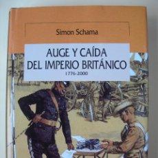 Libri: AUGE Y CÍIDA DEL IMPERIO BRITÁNICO 1776-2000 / SIMON SCHAMA. Lote 222993048