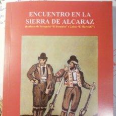 Libros: ENCUENTRO EN LA SIERRA DE ALCARAZ. Lote 223743608
