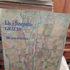 Libros: ELS JOSEPETS. GRÀCIA. 300 ANYS D'HISTÒRIA. 1987. Lote 224069546